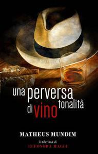 Una perversa tonalità di vino
