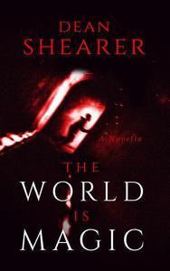 The World is Magic: A Novella