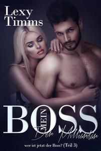 Mein Boss, der Milliardär - wer ist jetzt der Boss? (Teil 3)