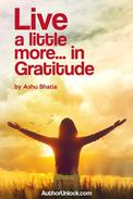 Live a little more... in gratitude