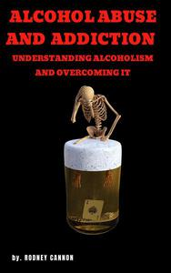 ALCOHOL ABUSE AND ADDICTION