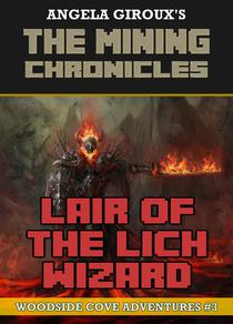 Lair of the Lich Wizard (Woodside Cove Adventures #3)