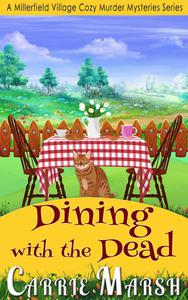Cozy Mystery: Dining With The Dead (A Millerfield Village Cozy Murder Mysteries Series)