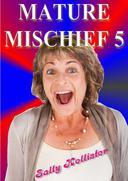 Mature Mischief 5