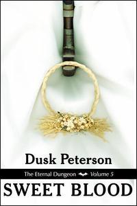 Sweet Blood (The Eternal Dungeon, Volume 5)
