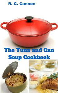 The Tuna and Can Soup Cookbook