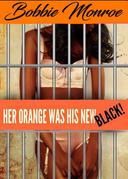 Her Orange Was His New Black