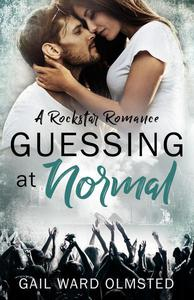 Guessing at Normal: A Rockstar Romance