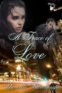 A Trace of Love