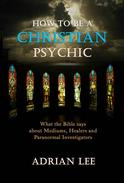 How to Be a Christian Psychic