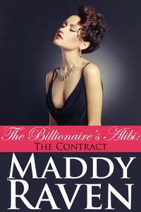 The Billionaire's Alibi: The Contract (The Billionaire's Alibi #2)