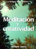 Meditación y creatividad: Siempre nueva