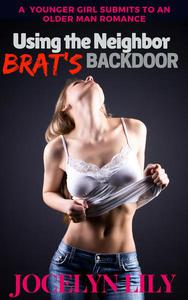 Using the Neighbor Brat's Backdoor: A Younger Woman Submits to an Older Man Romance