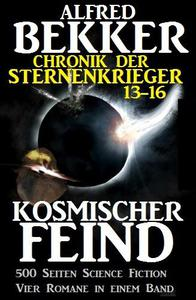 Alfred Bekker - Chronik der Sternenkrieger: Kosmischer Feind