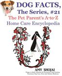 Dog Facts, The Series #21: The Pet Parent's A-to-Z Home Care Encyclopedia