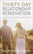 The Thirty-Day Relationship Renovation: Reignite, Reinvigorate, and Refresh Your Relationship!