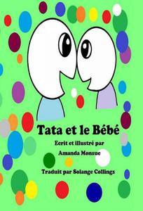 """""""Tata et le Bébé"""" - Ecrit et illustré par Amanda Monsue"""