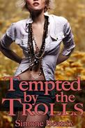 Tempted by the Trolls (Monster Erotica)