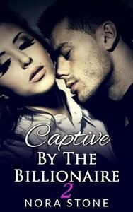 Captive By The Billionaire 2 (A BBW Erotic Romance)