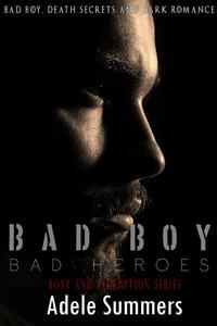 Bad Boy, Bad Heroes: Bad Boy, Death Secrets And Dark Romance