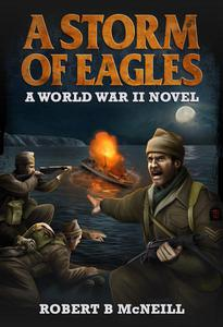 A Storm of Eagles: a World War II novel