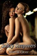 Sultry Sleepovers