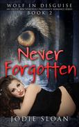 Wolf In Disguise : Never Forgotten #2