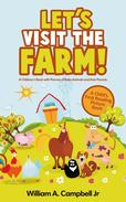 Let's Visit the Farm! A Children's eBook with Pictures of Farm Animals and Baby Animals (A Child's 0-5 Age Group Reading Picture Book Series)