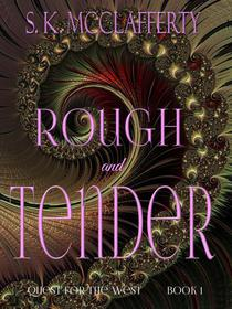Rough and Tender