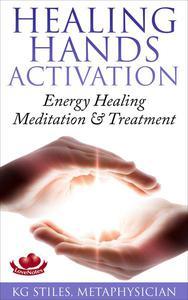 Healing Hands Activation - Energy Healing Meditation & Treatment