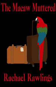 The Macaw Muttered
