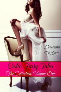 Erotic Fairy Tales: The Collection Volume One
