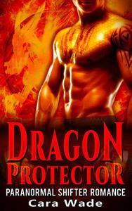 Dragon Protector : Dragon Shifter Romance