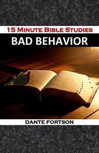 15 Minute Bible Studies: Bad Behavior