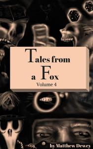 Tales From a Fox Volume 4