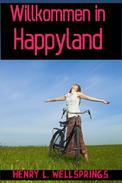 Willkommen in Happyland