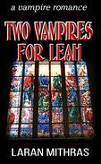 Two Vampires for Leah