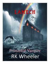 Lamech: Primordial Vampire