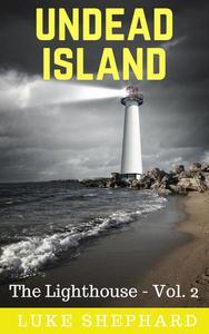 Undead Island (The Lighthouse - Vol. 2)