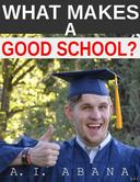 What Makes A Good School?