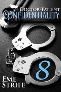 Doctor-Patient Confidentiality: Volume Eight (Confidential #1)