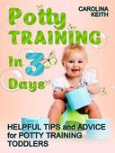 Potty Training In 3 Days: Helpful Tips and Advice for Potty Training Toddlers