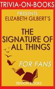 The Signature of All Things by Elizabeth Gilbert (Trivia-On-Books)