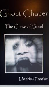 Ghost Chaser: The Curse of Steel