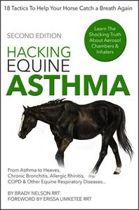 Horse Asthma | Hacking Equine Asthma - 18 Tactics To Help Your Horse Catch a Breath Again | Heaves, Chronic Bronchitis, Allergic Rhinitis, COPD & Other Horse or Foal Respiratory Disease Treatment...