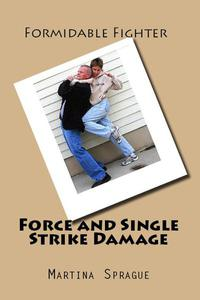 Force and Single Strike Damage