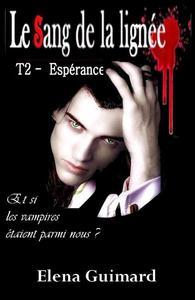 Le Sang de la lignée T2 Esperance