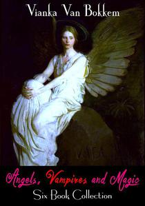 Angels, Vampires, and Magic Six Book Collection