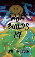 What Builds Me