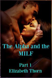 The Alpha and the MILF Part 1